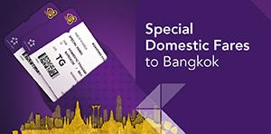 Special Domestic Fare to Bangkok
