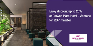 Enjoy discount up to 25% at Crowne Plaza Hotel - Vientiane for ROP member