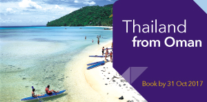 Flight from Oman to Bangkok, Chiang Mai and Phuket. Book until 31 October 2017