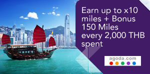 Earn up to x10 miles + Bonus 150 Miles every 2,000 THB spent
