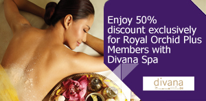 Enjoy 50% discount exclusively for Royal Orchid Plus Members with  Divana Spa