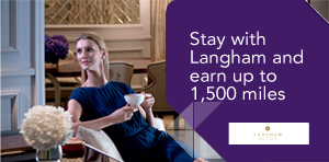 Stay with Langham and earn up to 1,500 miles
