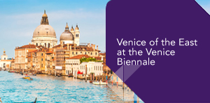 Venice of the East at the Venice Biennale