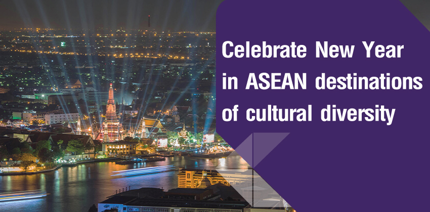 Celebrate New Year in ASEAN destinations of cultural diversity