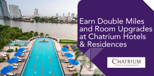 Earn Double Miles and Room Upgrades at Chatrium Hotels & Residences