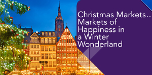 Christmas Markets…Markets of Happiness in a Winter Wonderland