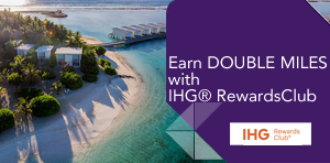 Earn DOUBLE MILES with IHG® Rewards Club