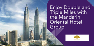 Enjoy Double and Triple Miles with the Mandarin Oriental Hotel Group