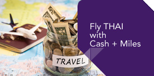 Fly THAI with Cash + Miles
