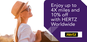 Enjoy up to 4X miles and 10% off with HERTZ Worldwide