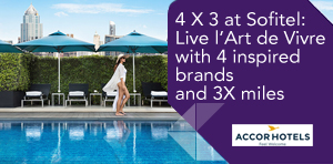 4 X 3 at Sofitel: Live l'Art de Vivre with 4 inspired brands and 3X miles