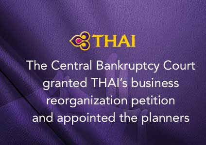 The Central Bankruptcy Court granted THAI's business reorganization petition and appointed the planners